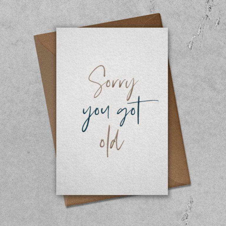 sorry you got old card boyfriend birthday card card for her cards for boyfriend funny birthday card cute birthday cards