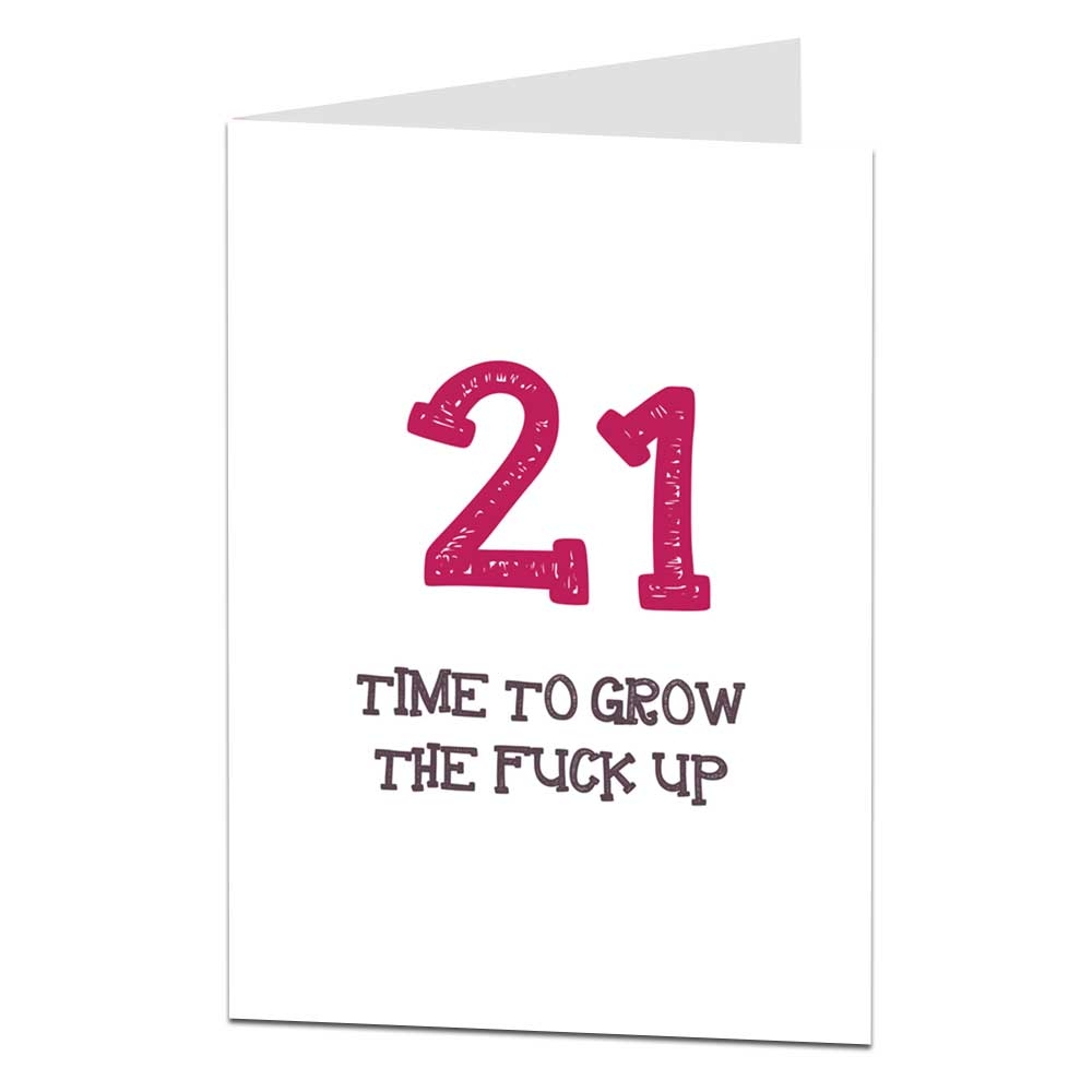funny 21st birthday card time to grow the fuck up
