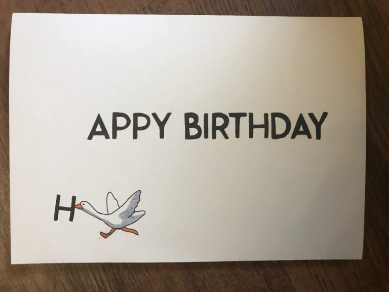 made a birthday card for my brother untitledgoosegame