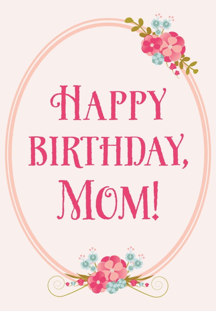 floral birthday for mom free birthday card greetings island