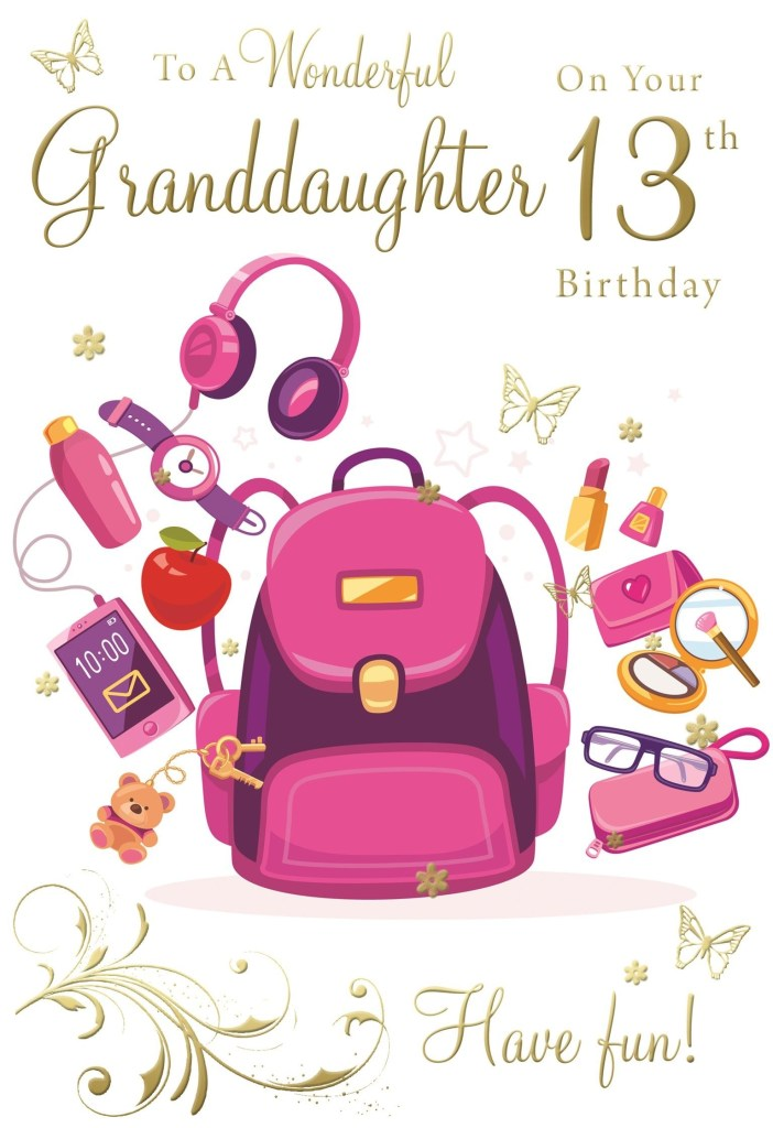 for a wonderful granddaughter on your 13th birthday happy birthday card special days cards