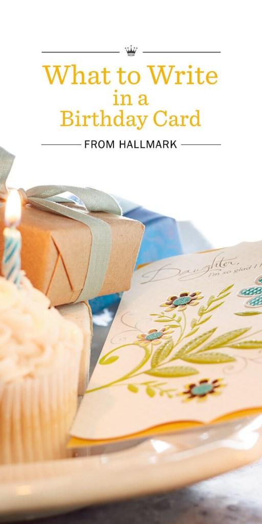 birthday wishes what to write in a birthday card hallmark