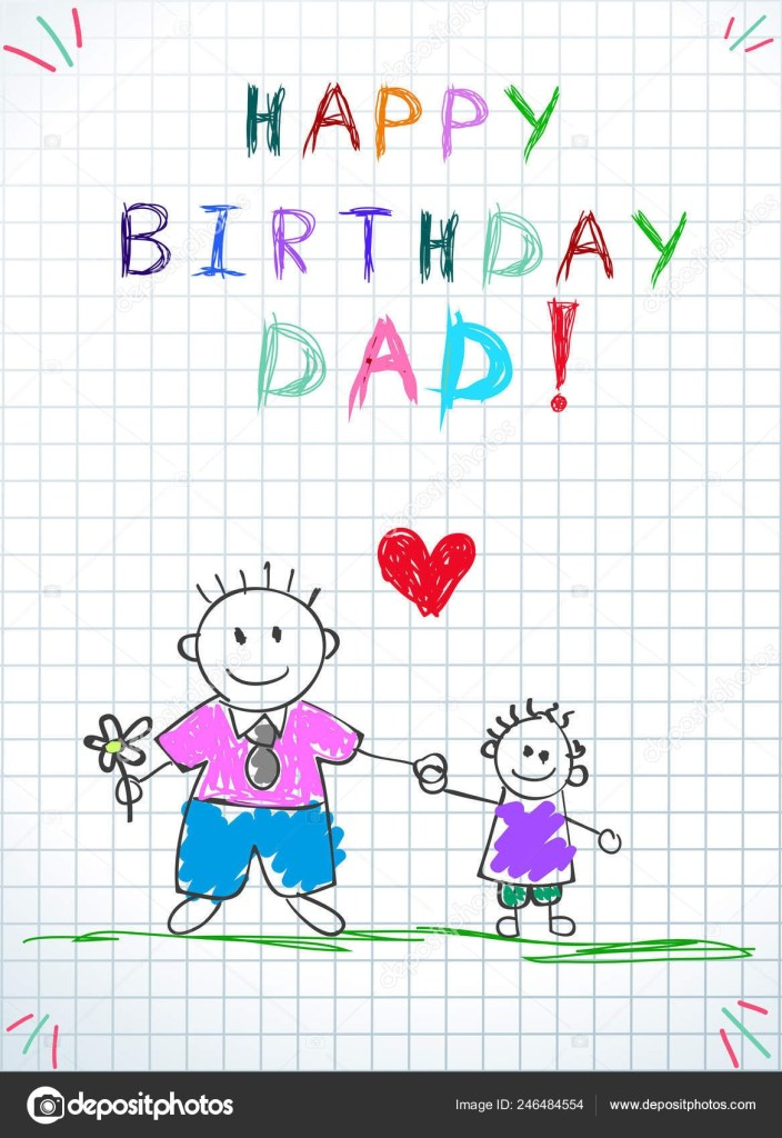 drawings for dads birthday happy birthday dad children