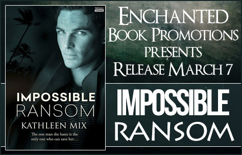 Impossible Ransom by Kathleen Mix Release #Giveaway ends 3/20