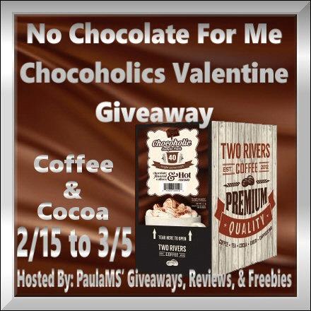 No Chocolate For Me Chocoholics Valentine #Giveaway Ends 3/5