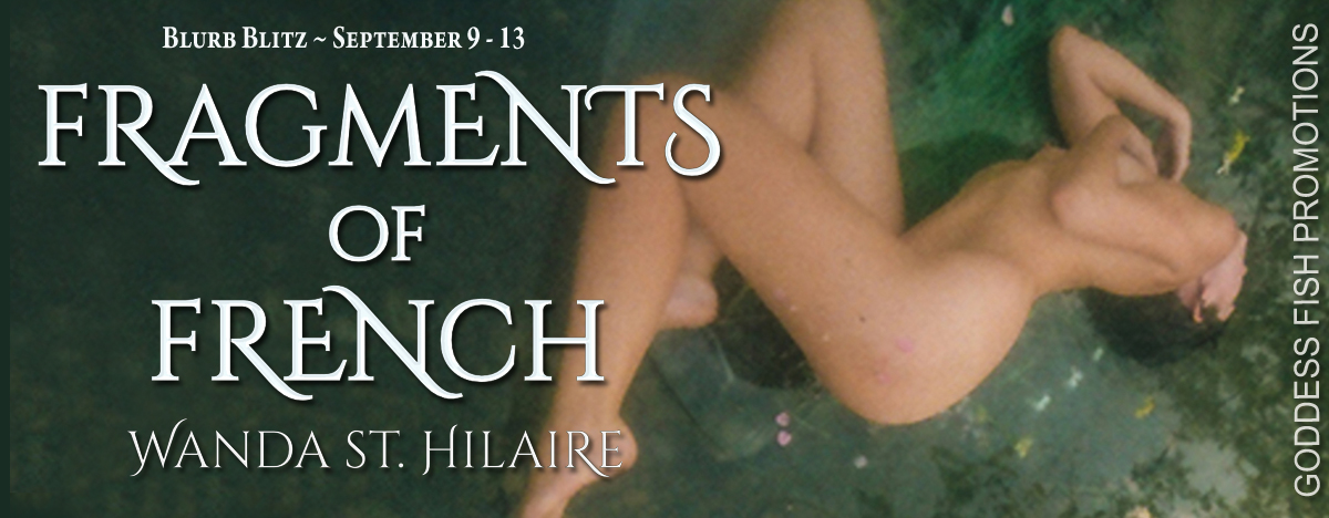 Fragments of French by Wanda St. Hilaire #BookTour with #Giveaway