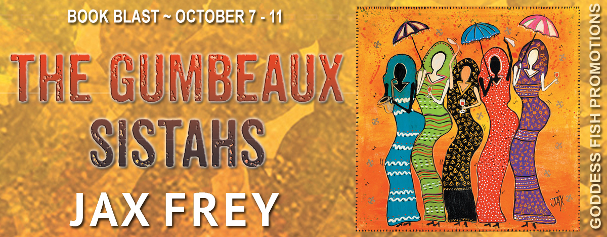 The Gumbeaux Sistahs by Jax Frey #BookBlast and #Giveaway