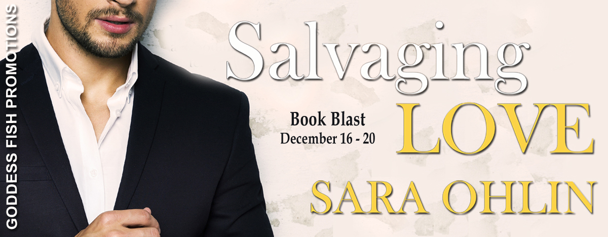 #BookBlast Salvaging Love by Sara Ohlin with #Giveaway