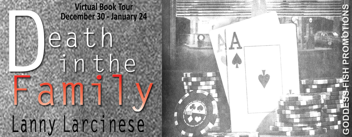 #Interview with Lanny Larcinese, author of Death in the Family with #Giveaway