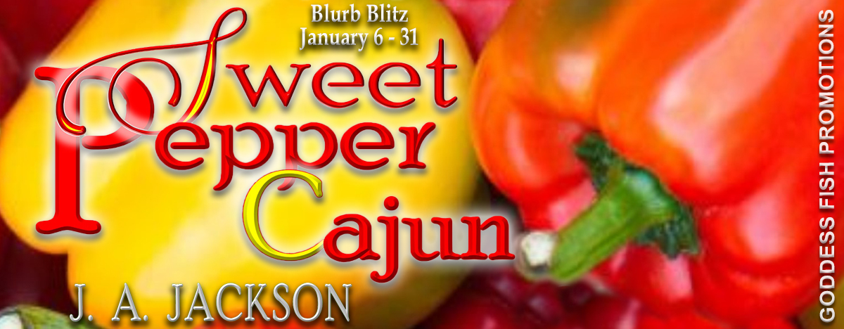 The Sweet Pepper Cajun by J.A. Jackson with #Giveaway