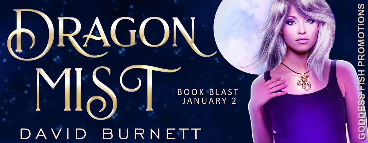 #BookBlast Dragon Mist by David Burnett with #Giveaway