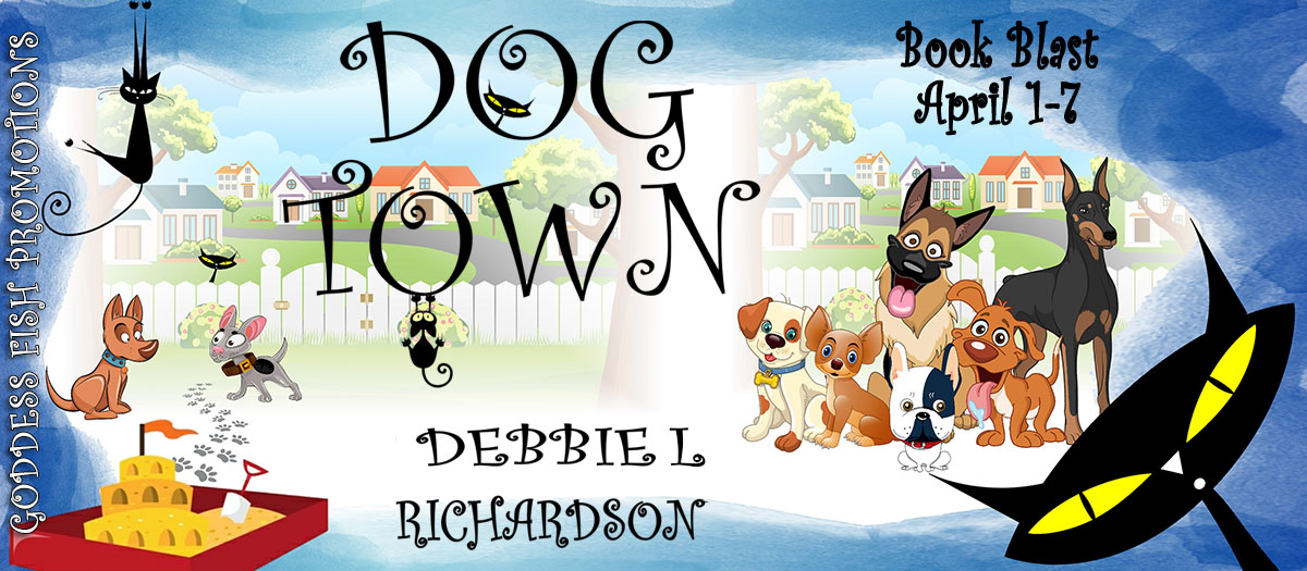 #BookBlast Dog Town by Debbie L. Richardson with #Giveaway