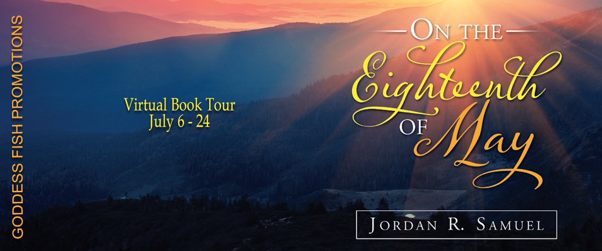 Interview with Jordan R. Samuel, author of On the Eighteenth of May with #Giveaway