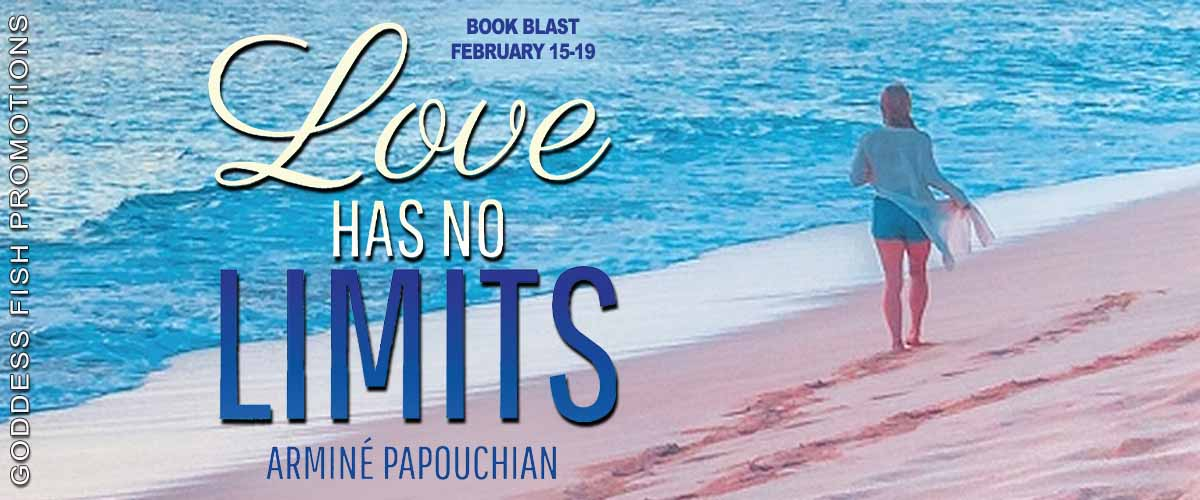 #BookBlast Love Has No Limits by Armine Papouchian with #Giveaway @goddessfish