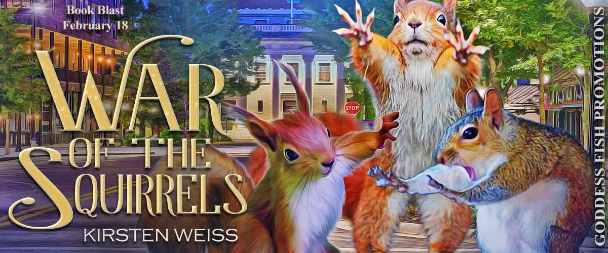 #BookBlast The War of the Squirrels by Kirsten Weiss with #Giveaway