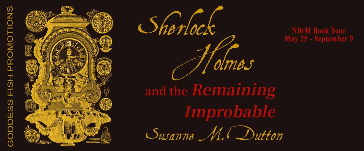 #Interview with Susanne M. Dutton, author of Sherlock Holmes and the Remaining Improbable with #Giveaway