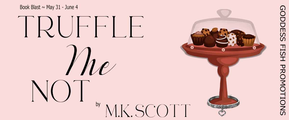 #BookBlast Truffle Me Not by M.K. Scott