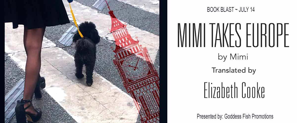 #BookBlast Mimi Takes Europe by Mimi, translated by Elizabeth Cooke with #Giveaway