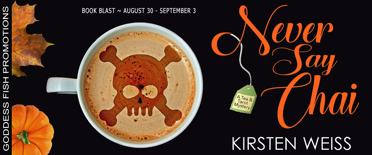 #BookBlast Never Say Chai by Kirsten Weiss with #Giveaway