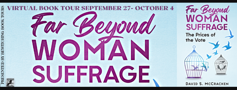 #Interview with David McCracken, author of Far Beyond Woman Suffrage: The Prices of the Vote