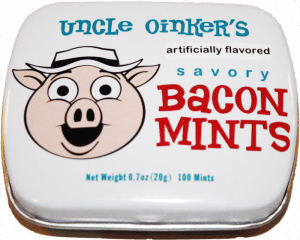 Yes - bacon mints - not kidding