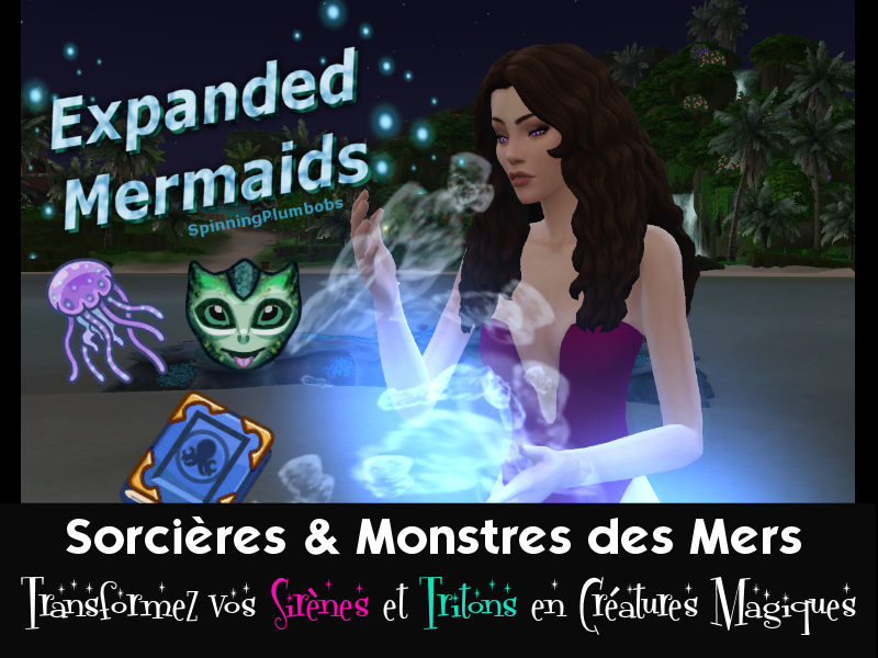 ▷ Expanded Mermaids 'Sorcières et Monstres des Mers' par SpinningPlumbobs
