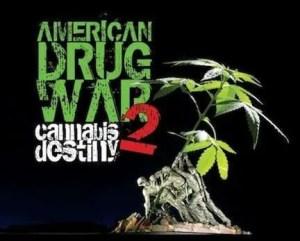 American Drug War 2 - Cannabis Destiny