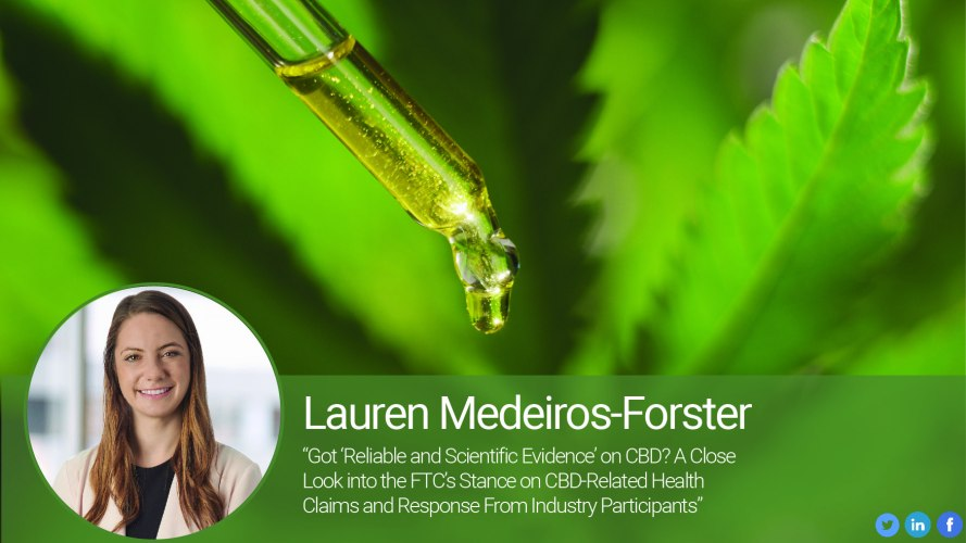 "Got ""Reliable and Scientific Evidence"" on CBD? A Close Look into the FTC's Stance on CBD-Related Health Claims and Response From Industry Participants"