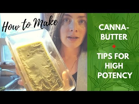 How to Make Cannabutter (COCONUT OIL or BUTTER) + TIPS for High Potency