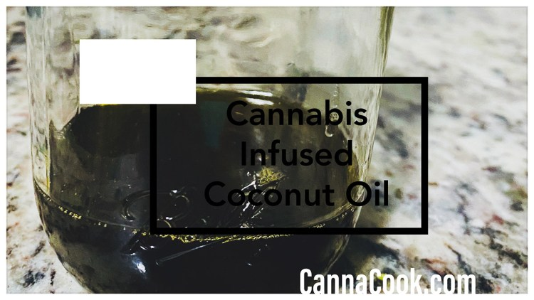 Cannabis Infused Coconut Oil