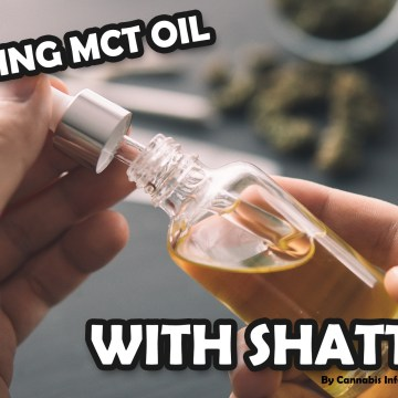 Making MCT Oil With Shatter