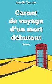 Carnet de voyage d'un mort débutant - Isabelle Bouvier