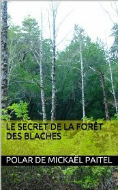 Le secret de la foret des blaches