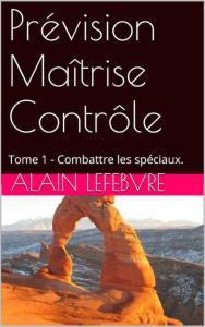 Prévision Maîtrise Contrôle d'Alain Lefebvre