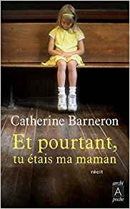 Catherine Barneron_Et pourtant tu étais ma maman