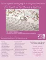 Volume 6 The Spirit of the Jewish Wedding: Voices of the Conservative Movement