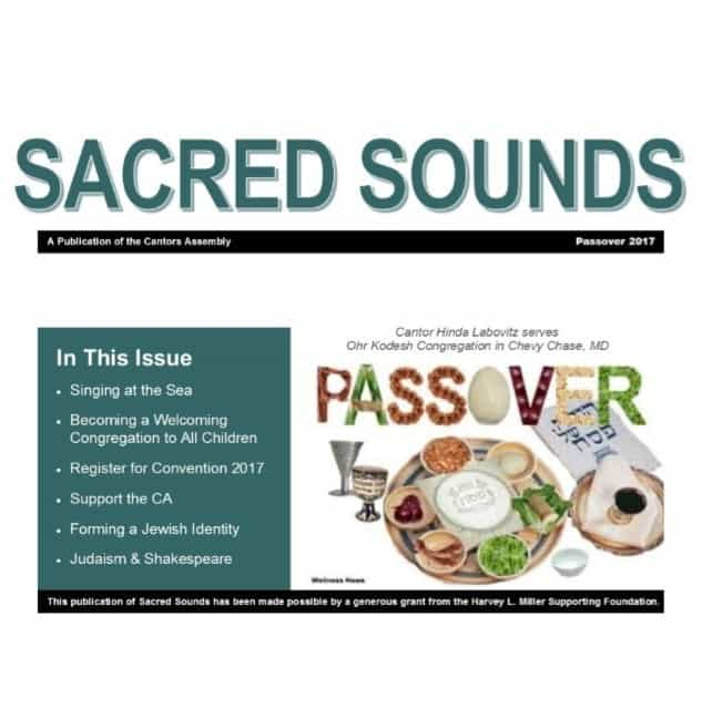 Sacred Sounds:  Passover 2017 Issue Now Available!