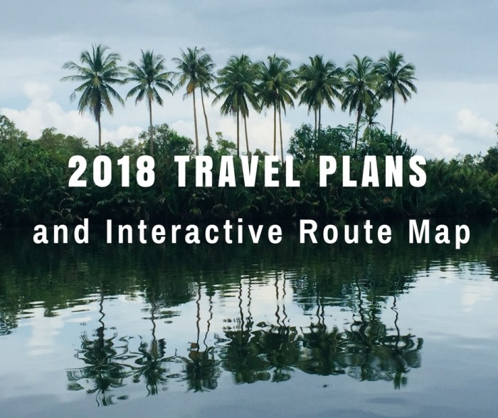 2018 Travel Plans and Interactive Map
