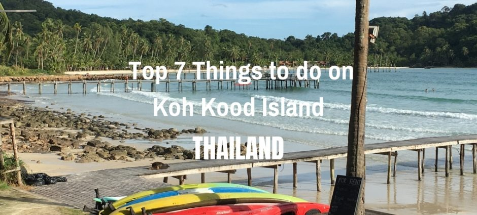 Top 7 Things to Do on Koh Kood Island | Thailand