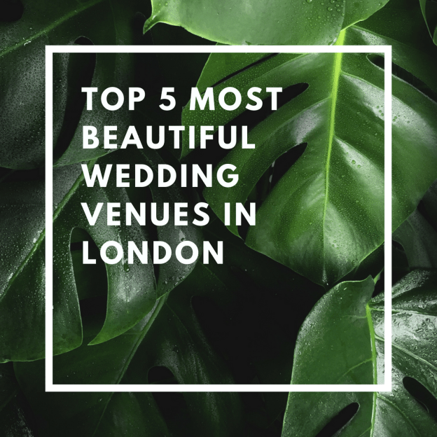 top 5 most beautiful wedding venues in london