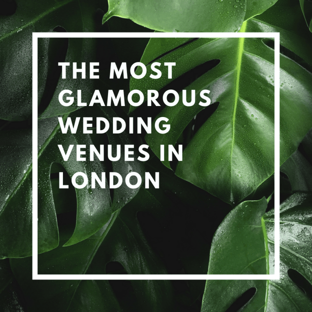 the most glamorous wedding venues in london
