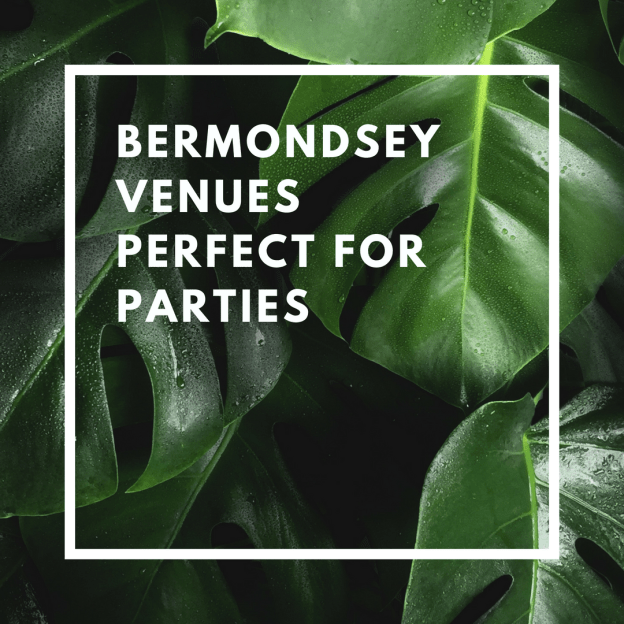 bermondsey venues perfect for parties
