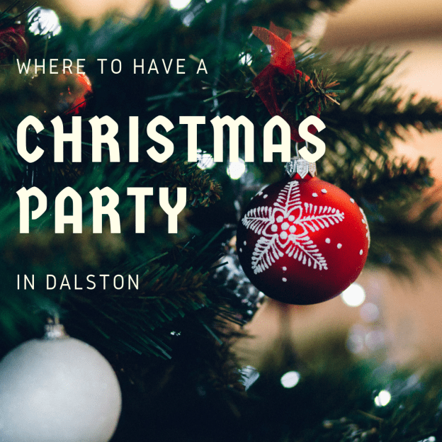 where to have a christmas party in dalston