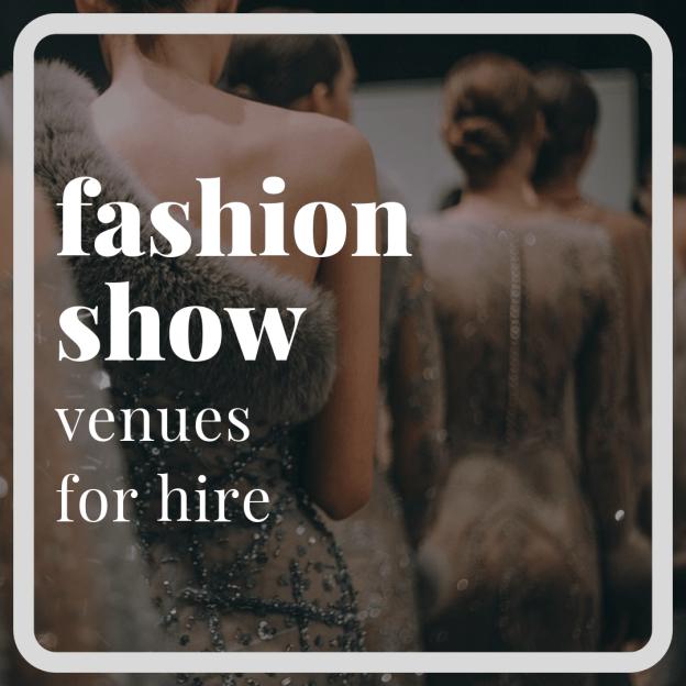 fashion show venues london