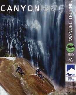 FFME / FFS Manuel technicque de canyoning + DVD