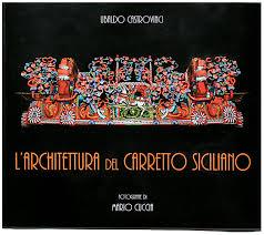L' ARCHITETTURA DEL CARRETTO SICILIANO