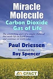 Paul Driessen - Miracle Molecule - Carbon Dioxide - Gas of Life