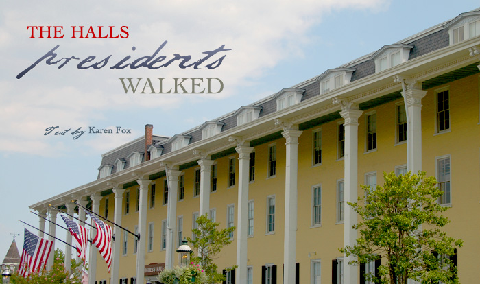 The Halls Presidents Walked / Text by Karen Fox
