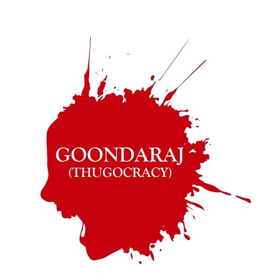 GOONDARAJ (Thugocracy)