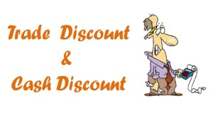 trade discount and cash discount